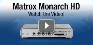 Matrox Monarch HD Watch the Video!